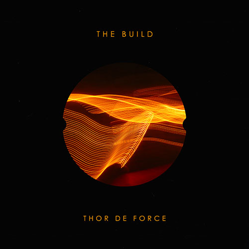 The Build by Thor De Force - album cover. Ropeadope 2020. Vinyl LP on Mansion Music 2020.